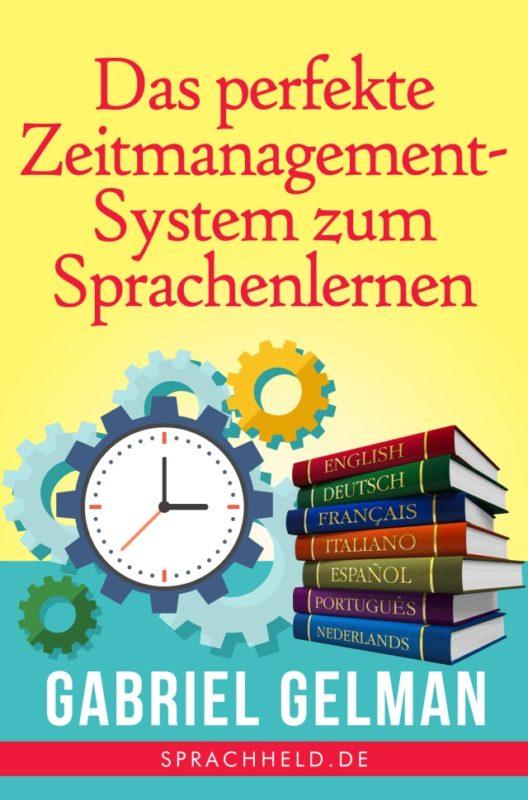 Das perfekte Zeitmanagement System zum Sprachenlernen