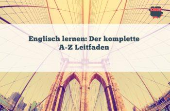 Englisch lernen: Der vollständige A-Z Leitfaden