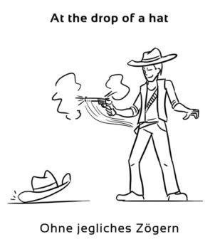 At-the-drop-of-a-hat-englische-sprichwörter-redewendungen