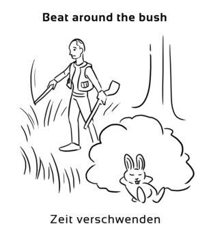 Beat-around-the-bush englische Redewendung