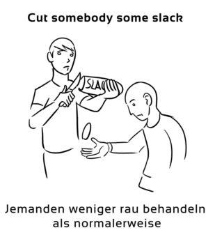 Cut-somebody-some-slack-englische-sprichwörter-redewendungen