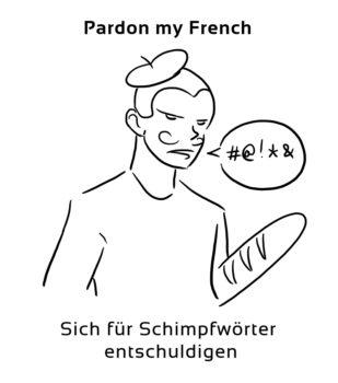 Pardon-my-French-englische-sprichwörter-redewendung