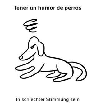 Tener-un-humor-de-perros-Spanische-Redewendungen-Sprichwörter
