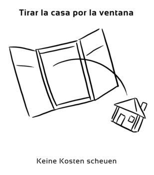 Tirar-la-casa-por-la-ventana-Spanische-Redewendungen-Sprichwörter