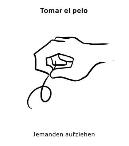 Tomar-el-pelo-Spanische-Redewendungen-Sprichwörter