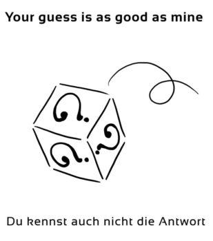 Your-guess-is-as-good-englische-sprichwörter-redewendung