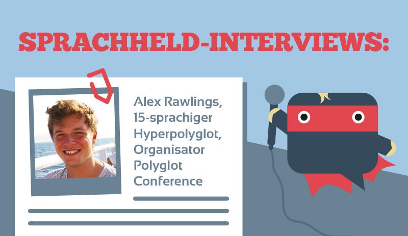 Motivation zum Sprachenlernen vom 15-sprachigen Alex Rawlings