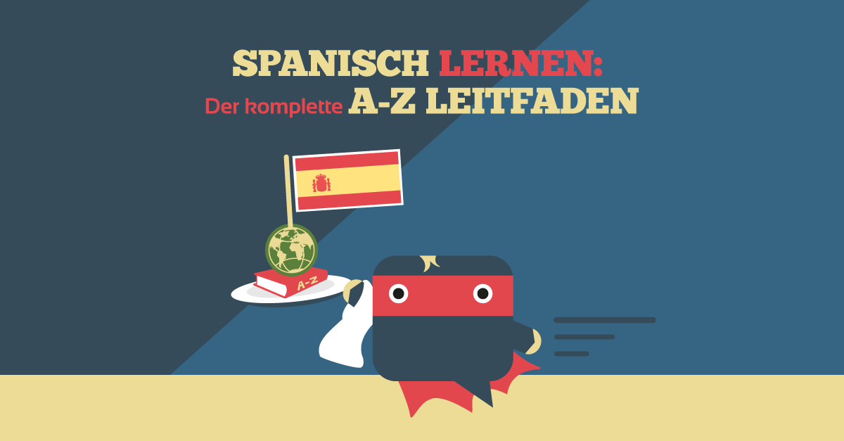 ᐅ Kostenlos Spanisch lernen: Der komplette A-Z Leitfaden (in 17 ...