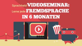Das Sprachheld Videoseminar Fremdsprache in 6 Monaten lernen