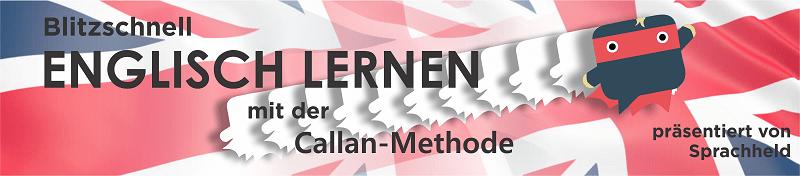 Schnell Englisch sprechen lernen mit der Callan-Methode