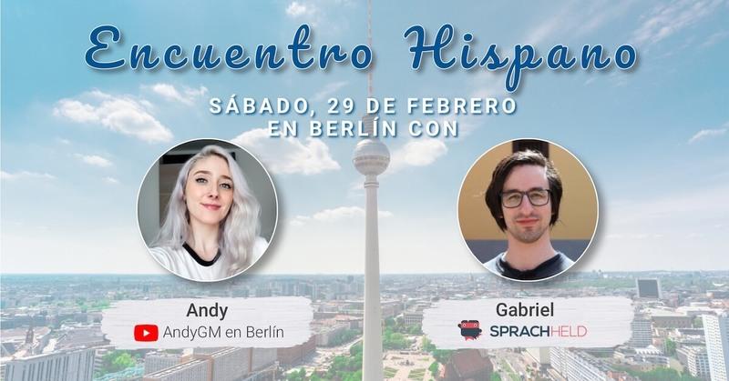 Encuentro Hispano AndyGM en Berlin Sprachheld